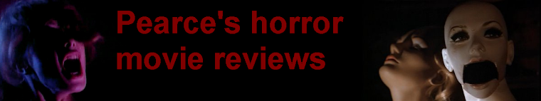 Pearce's Horror Movie Reviews