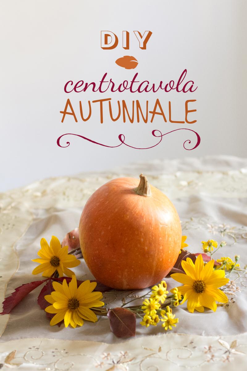 Alixia caf diy stagionale come creare un centrotavola - Centrotavola autunnale ...