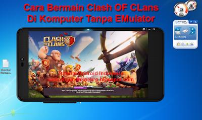 Tutorial Cara Main Clash Oc Clans (COC) Di Laptop Atau Komputer Tanpa Emulator cover