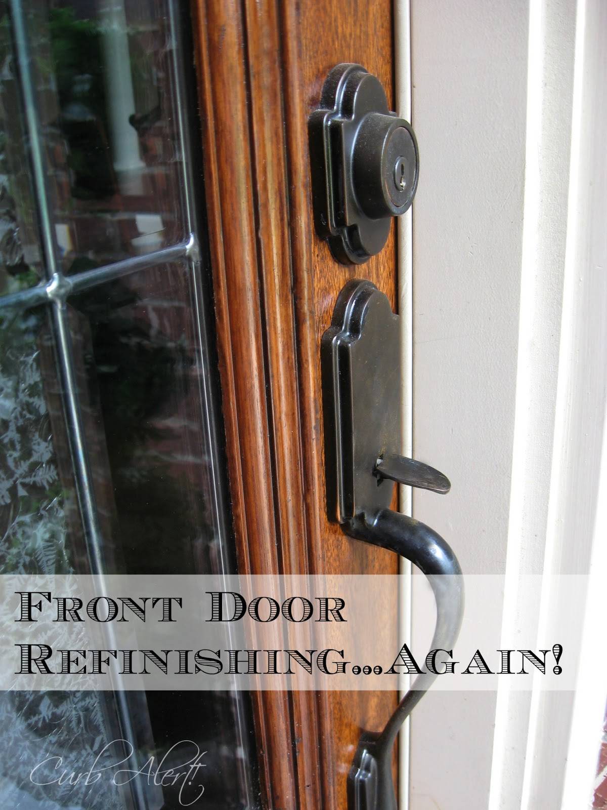 Curb Alert! : Updating Curb Appeal {Front Door Refinishing - Again!}