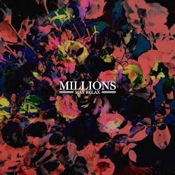 Millions - Max Relax