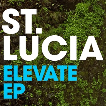 St. Lucia - Elevate EP