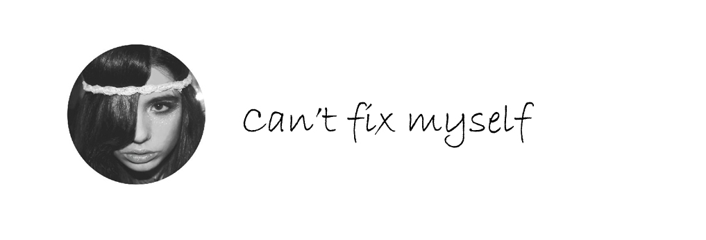 Can't Fix Myself