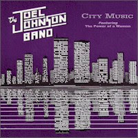 Joel Johnson Band - 2 albums: City Music / Turnin