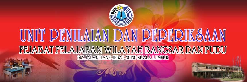 Unit Penilaian Dan Peperiksaan PPW Bangsar & Pudu