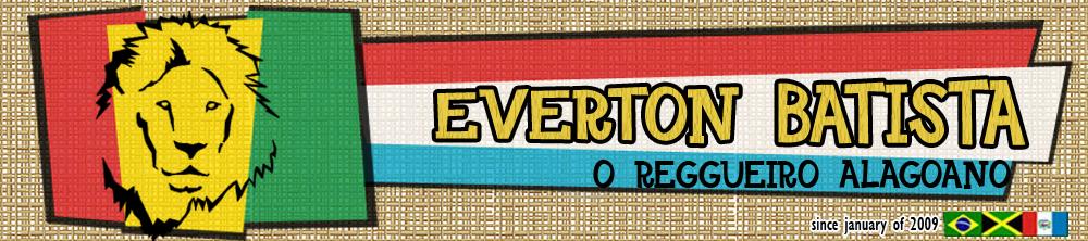 Everton Batista - O Portal do Reggae Alagoano