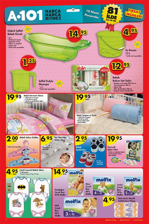 A101 10 Nisan Perşembe 2014 Broşür Ürünler Bebek Ürünleri A101 Güncel Broşür, Katalog ve İndirimler Şeffaf Bebek Küveti;14,95  Dalin Bebek Bakım Seti;12,95 Bebek Nevresim Takımı;19,95 Bebek Yatak Yorgan: 19,95 Molfix Bebek Bezi;14,95