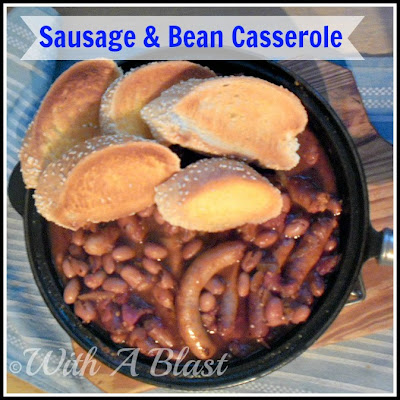 With A Blast: Sausage & Bean Casserole    #easydinners   #casseroles