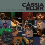 Baixar CD Cássia Eller – Do Lado do Avesso (2012) Download