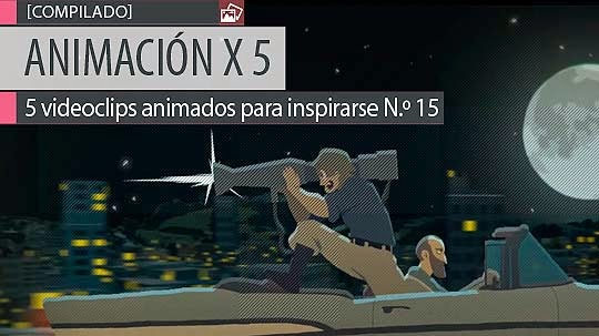 Animación. 5 videoclips animados para inspirarse N.º 15