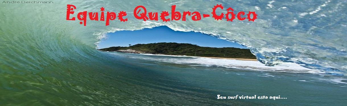 Equipe Quebra-Côco     Seu surf virtual esta aqui