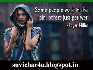Some people walk in the rain other just get wet.