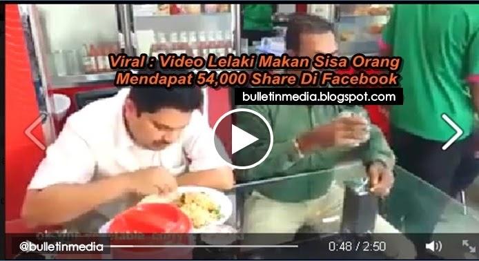 Viral Video Lelaki Makan Sisa Orang Mendapat 54 000 Share Di Facebook