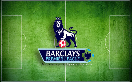 Jadwal Lengkap Premier League Pekan Ketiga