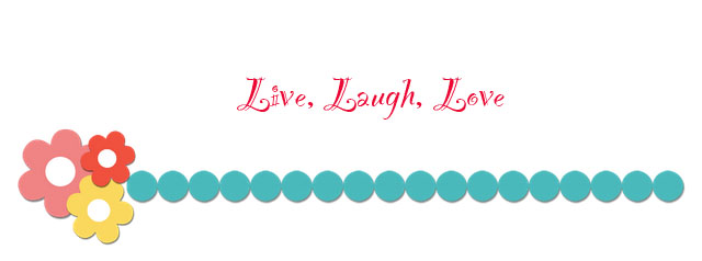 ♥ Live, Laugh, Love ♥