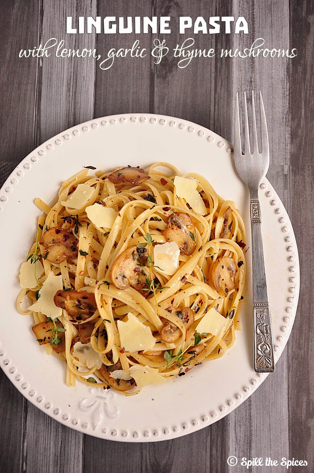Linguine With Lemon, Garlic And Thyme Mushrooms | Spill the Spices