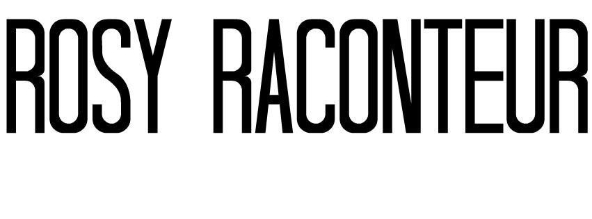 Rosy Raconteur