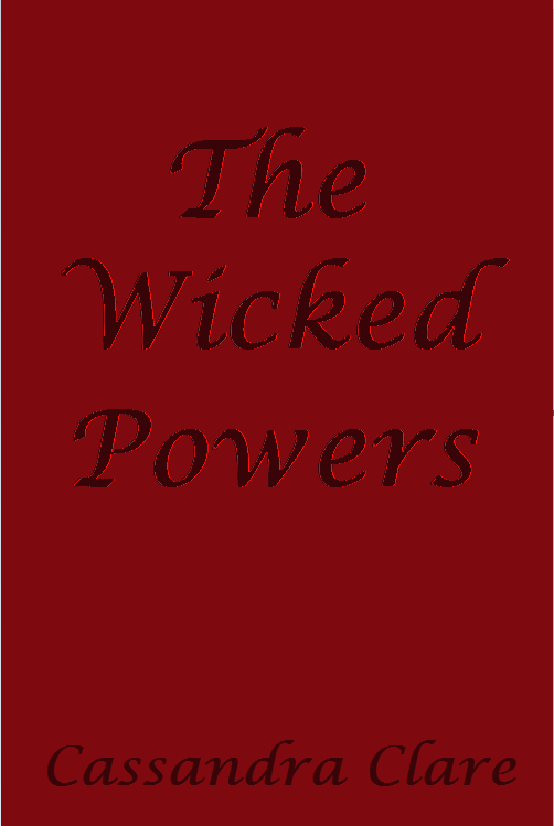 The Wicked Powers by Cassandra Clare