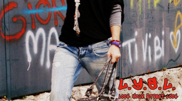L.Y.S.L. look your street look