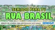 SERIADO TV - RUA BRASIL
