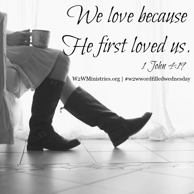 We love because He first loved us. 1 John 4:19 #Godslove #w2wwordfilledwednesday