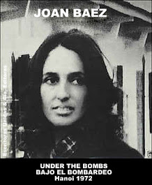 JOAN BAEZ: UNDER THE BOMBS - BAJO EL BOMBARDEO, Hanoi, December -Diciembre 1972
