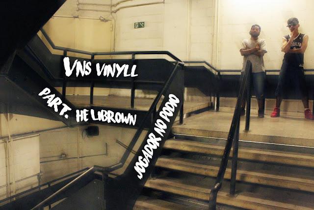 VÍDEO - VNS Vinyll & Helibrown - Jogador No Pódio