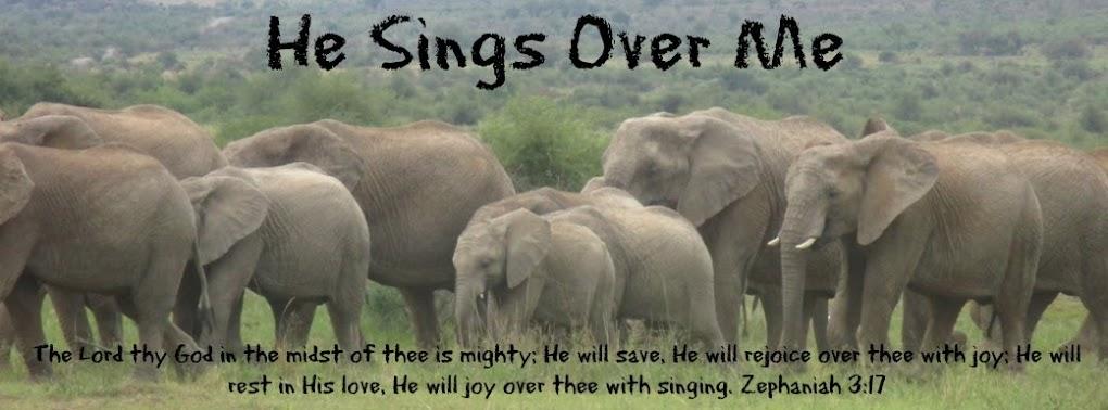 He Sings Over Me