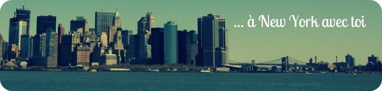 ... à New-York avec Toi