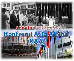 Seputar Pengertian Konfrensi Asia Afrika