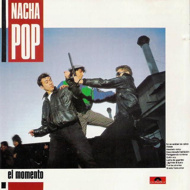 NACHA POP - (1987) El momento