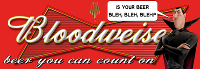 Bloodweiser - beer you can count on