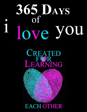 Reasons we love each other...a gift for each day...a journey of affirming thoughts for the ones we love...365 days of loving each other by Created for Learning