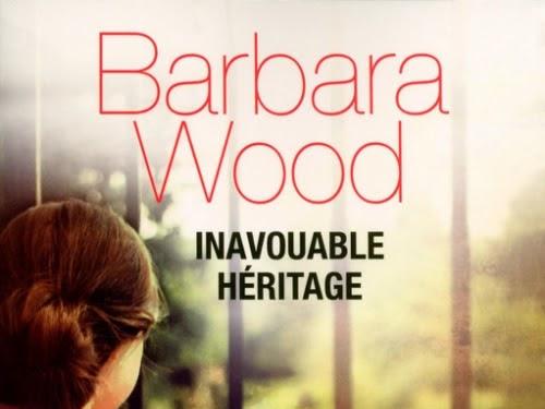 Inavouable héritage de Barbara Wood