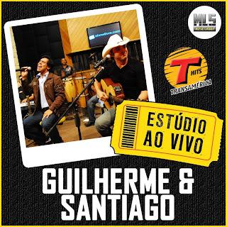 Guilherme e Santiago - Est�dio Ao Vivo Transam�rica Hits