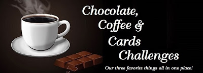 Chocolate, Coffee & Cards Challenges