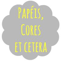 Papéis, Cores Et Cetera