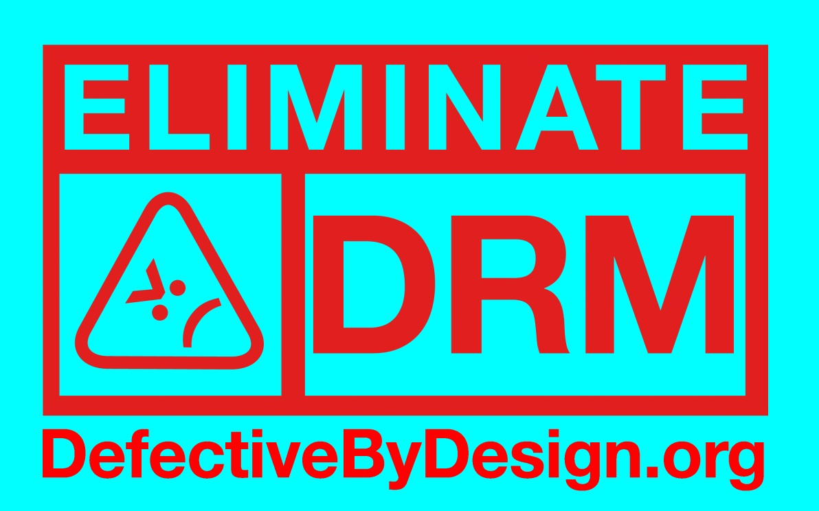 eliminate DRM poster defective by design