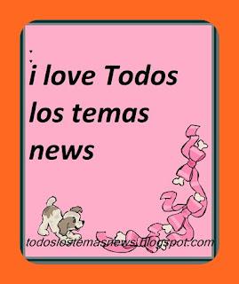 ♥Todos los temas news♥