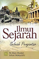 toko buku rahma: buku ILMU SEJARAH SEBUAH PENGANTAR, pengarang dien madjid, penerbit kencana