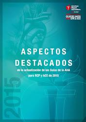 Aspectos Destacados de la actualización de las  Guias de la AHA para RCP y ACE de 2015-2020