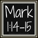 Link to: Mark Series - Mark 1:14-15 All posts.