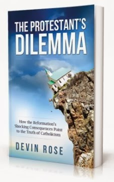 "Book Review - Devin Rose's ""The Protestant's Dilemma"""