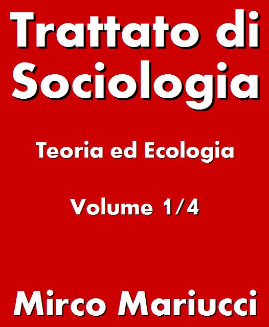 Trattato di Sociologia: Teoria ed Ecologia.