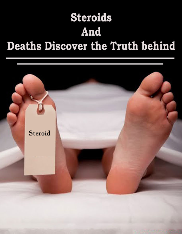 Steroids and Deaths  Discover the Truth behind it