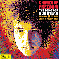 Chimes of Freedom, The Songs of Bob Dylan, Amnesty international, bob dylan