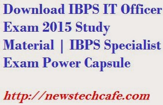 Download IBPS IT Officer Exam 2015 Study Material | IBPS Specialist Exam Power Capsule