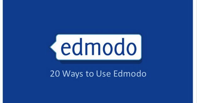 21 Ways to Use Edmodo in your Classroom