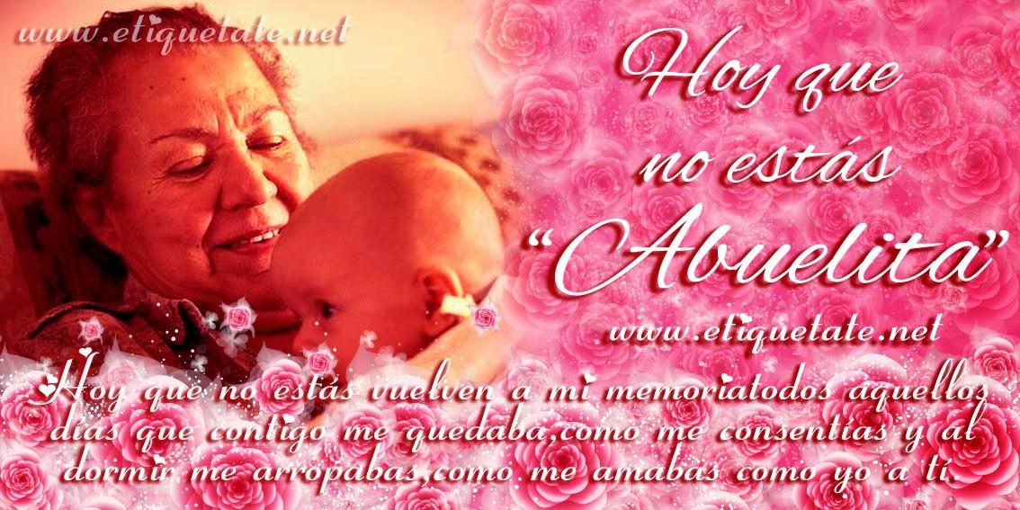 Frases Dia De La Madre: Hoy Que No Estas Abuelita