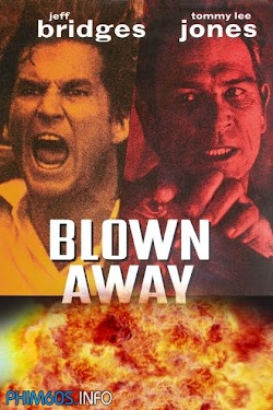 Nổ Tung - Blown Away () Poster
